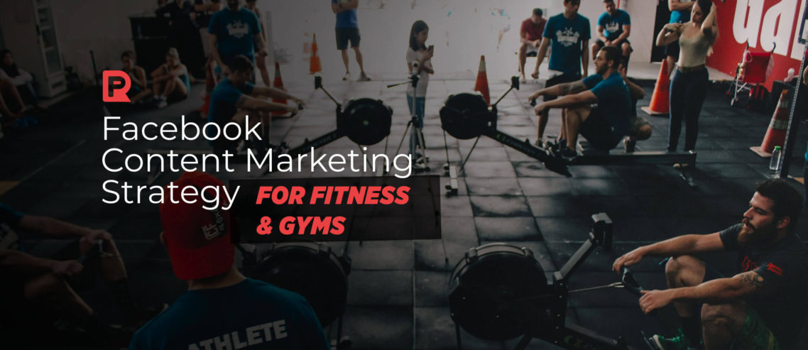 Facebook Content Marketing Strategy for Fitness & Gyms