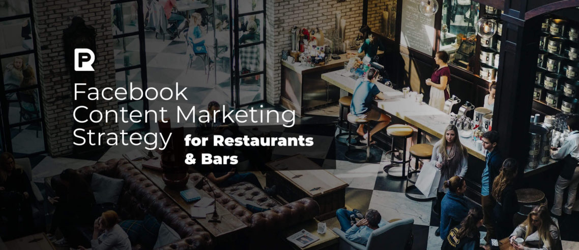 Facebook Content Marketing Strategy for Restaurants & Bars