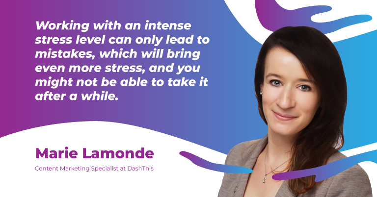 Working with an intense stress level can only lead to mistakes