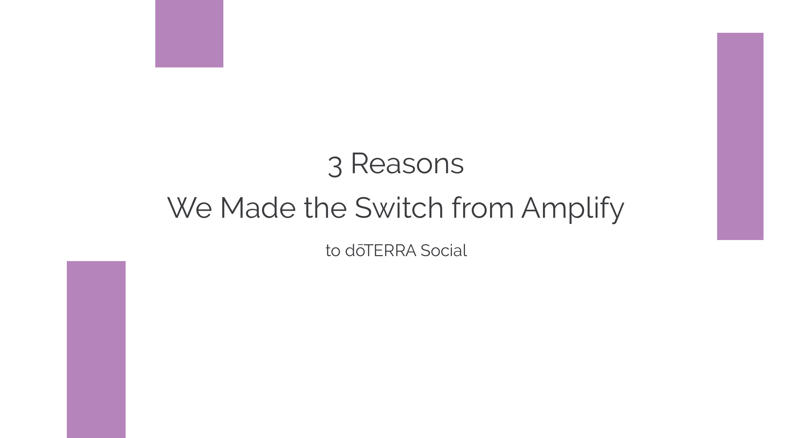 3 Reasons We Made the Switch from Amplify to dōTERRA Social